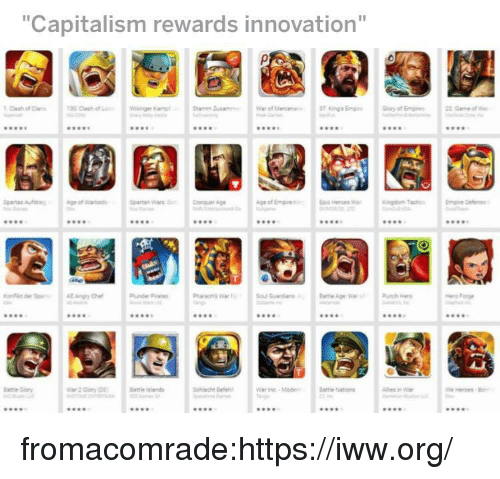 """Tumblr, Blog, and Capitalism: """"Capitalism rewards innovation""""  Clash of C  ORE  wws  *90  990  900  artan Wasnquer Age  99s  9es  9.  9*8  99s  ol Gudi  R.  aes  .90  990  900  4R0  Schlacht B  War the-Mod  Batmle Nations  990  90  w90  990 fromacomrade:https://iww.org/"""