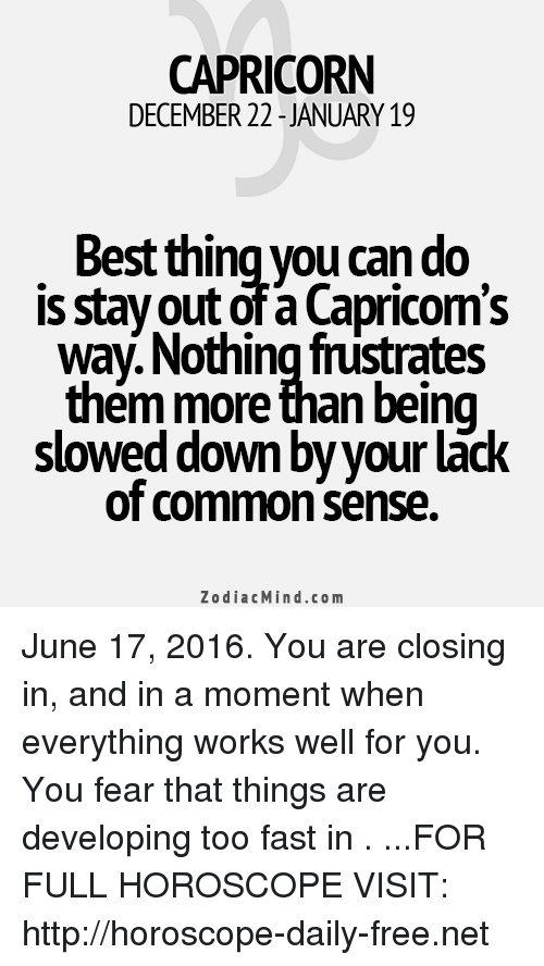 a2dc66835 Best, Capricorn, and Common: CAPRICORN DECEMBER 22 JANUARY 19 Best thing  you can