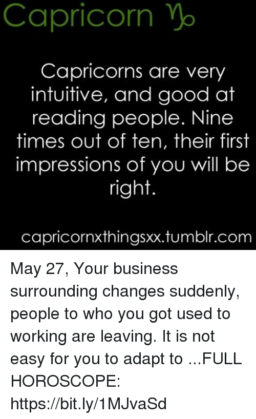 Capricorn Yo Capricorns Are Very Intuitive and Good at