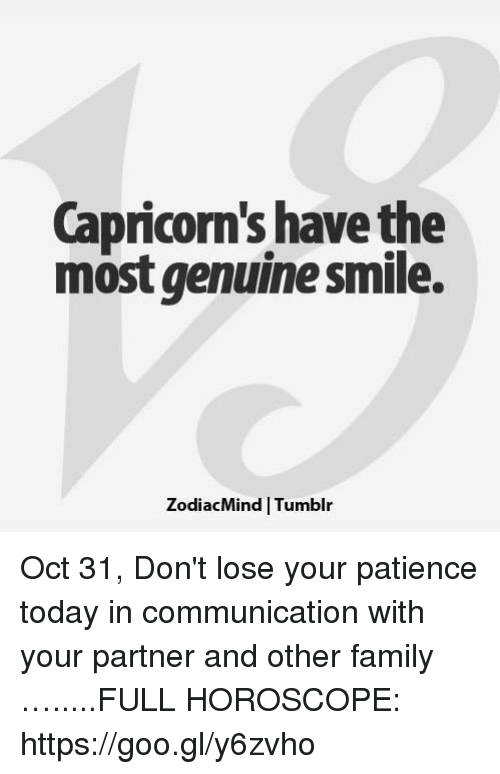 Capricorn's Have the Most Genuine Smile ZodiacMind Tumblr Oct 31 Don