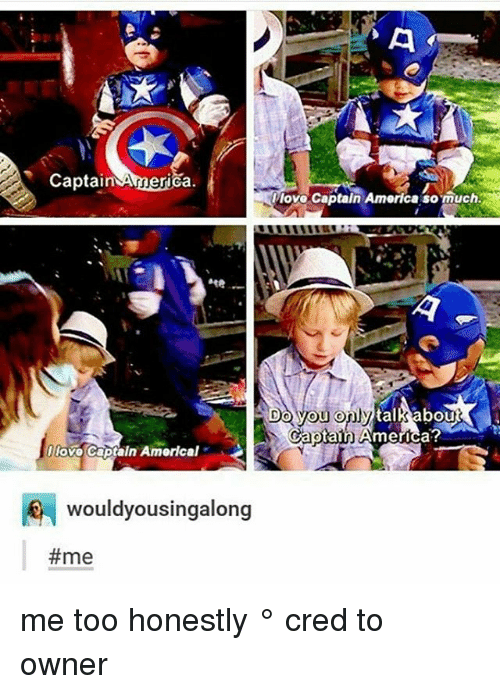 Memes, 🤖, and You: Captain AmeriGa.  So  te  Do you only  Captain A  talk about  merica  Crptain Amerlcal  llove Captain Amorical  wouldyousingalong  me too honestly ° 《cred to owner》