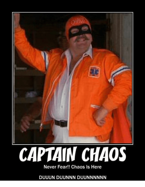 captain-chaos-never-fear-chaos-is-here-duuun-duunnn-duunnnnnn-4178537.png