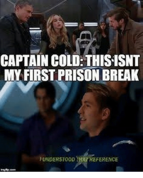 Captain Cold Thisisnt My First Prison Break Understood Hrtreference