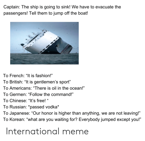 Captain the Ship Is Going to Sink! We Have to Evacuate the