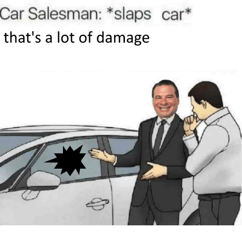 Love Each Other When Two Souls: Car Salesman *Slaps Car That's A Lot Of Damage
