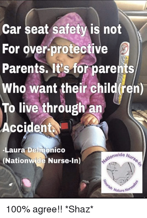 Memes Nationwide And Parents Car Seat Safety Is Not For Over Protective