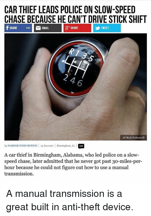 car thief leads police on slow speed chase because he can t drive rh me me Power Shifting Manual Transmission A Manual Transmission Shifting Inside