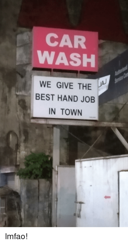 Best Lmfao And Car Wash Car Wash We Give The Best Hand Job