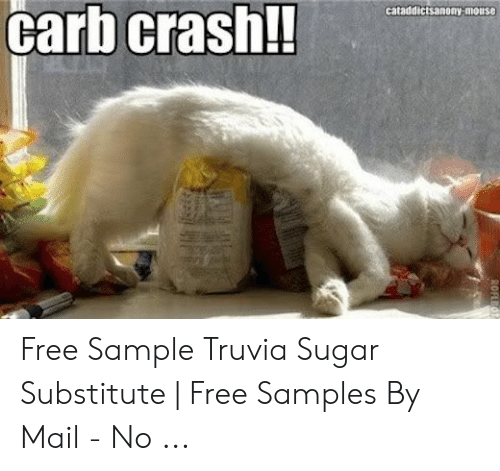 Carb Crash!! Cataddictsanony Mouse ROFLE Free Sample Truvia Sugar