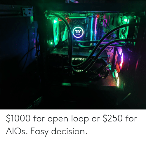 CARBON EFORCE GT RCE $1000 for Open Loop or $250 for AIOs