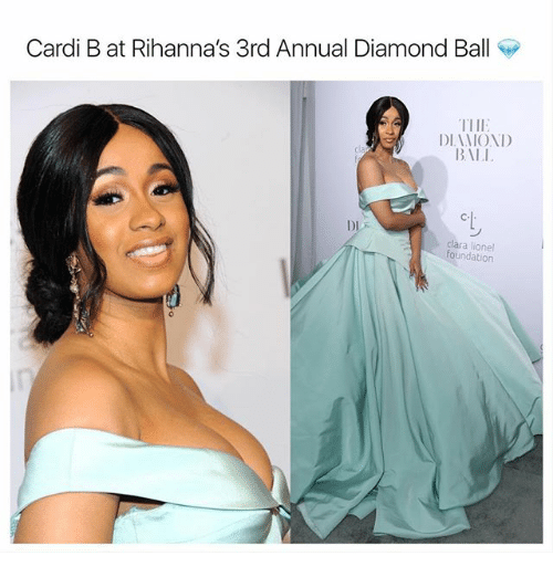 Memes, Diamond, and Cardi B: Cardi B at Rihanna's 3rd Annual Diamond Ball  TIIE  DIAIONI)  cl  DI  clara lionel  foundatiorn