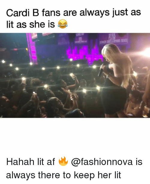 Af, Funny, and Lit: Cardi B fans are always just as  lit as she is Hahah lit af 🔥 @fashionnova is always there to keep her lit