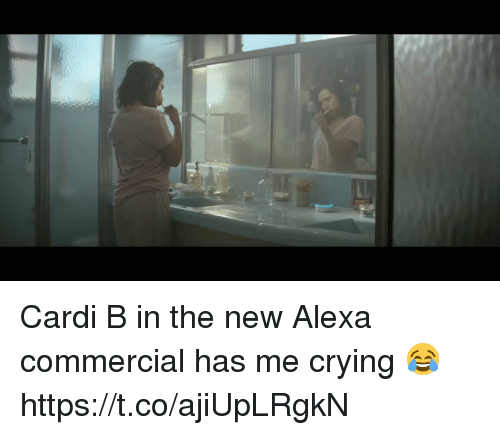Crying, Relatable, and Cardi B: Cardi B in the new Alexa commercial has me crying 😂 https://t.co/ajiUpLRgkN