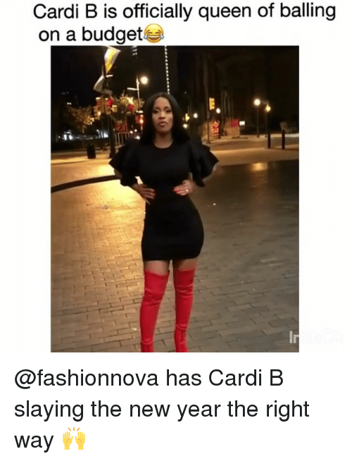 Memes, New Year's, and Queen: Cardi B is officially queen of balling  on a budget @fashionnova has Cardi B slaying the new year the right way 🙌
