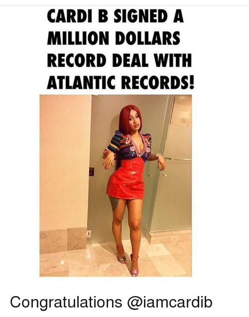 CARDI B SIGNED a MILLION DOLLARS RECORD DEAL WITH ATLANTIC