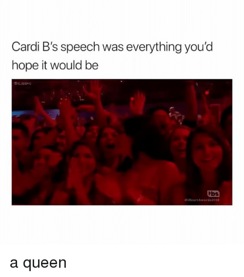 Queen, Girl Memes, and Hope: Cardi B's speech was everything you'd  hope it would be  tbs  iHeartAwards201 a queen