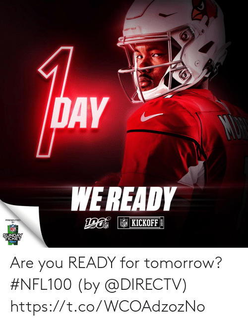 Memes, Nfl, and DirecTV: CARDIALS  DAY  WEREADY  PRESENTED  FD KICKOFF  NFL  NFL  SUNDAY  TICKET Are you READY for tomorrow? #NFL100  (by @DIRECTV) https://t.co/WCOAdzozNo