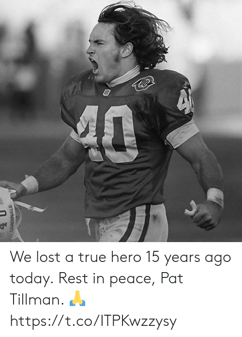 Memes, True, and Lost: CARDINALS We lost a true hero 15 years ago today.  Rest in peace, Pat Tillman. 🙏 https://t.co/ITPKwzzysy