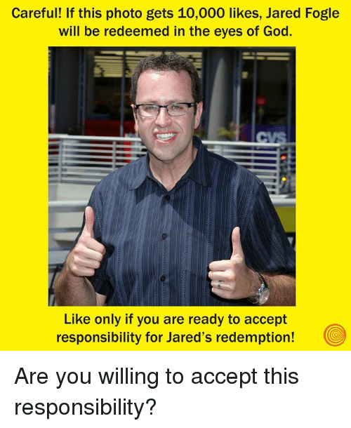 Careful If This Photo Gets 10000 Likes Jared Fogle Will Be Redeemed