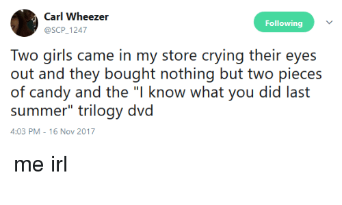 Carl Wheezer 1247 Following Two Girls Came In My Store Crying Their