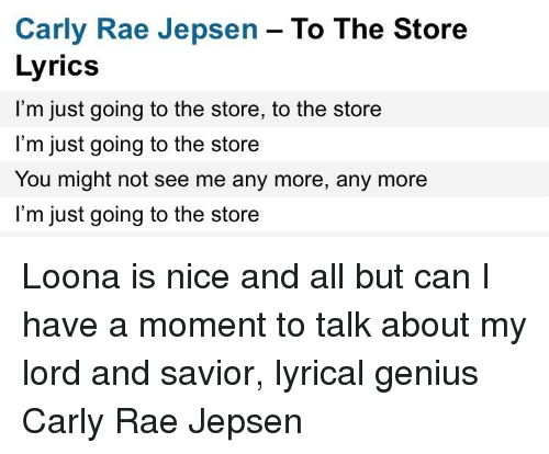 Carly Rae Jepsen To The Store Lyrics I M Just Going To The Store