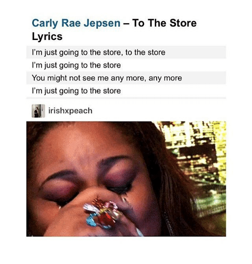 carly rae jepsen to the store lyrics im just going 19577997 carly rae jepsen to the store lyrics i'm just going to the store