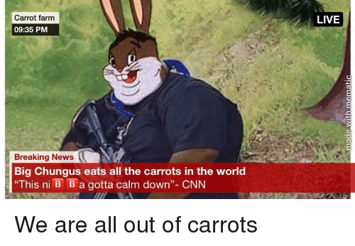Carrot Farm 0935 Pm Live Breaking News Big Chungus Eats All The