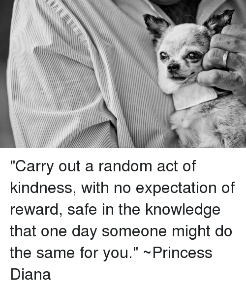 Carry Out A Random Act Of Kindness