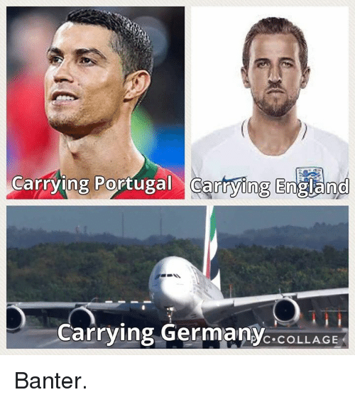 England, Memes, and Collage: Carrying Portugal Cartying England  Carrving German  pyc.COLLAGE Banter.
