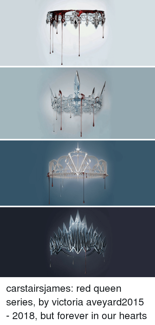 Tumblr, Queen, and Blog: carstairsjames:  red queen series, by victoria aveyard2015 - 2018, but forever in our hearts
