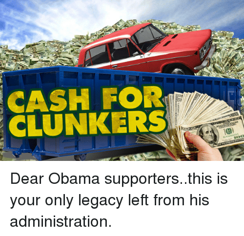 Cash For Clunkers >> Cash For Clunkers Obama Meme On Me Me