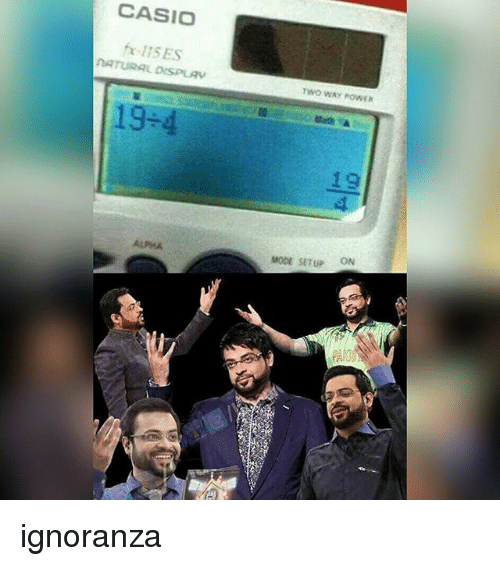 Memes, Power, and 🤖: CASIO  115 ES  TWO WAY POWER  MODE SETUP ON ignoranza