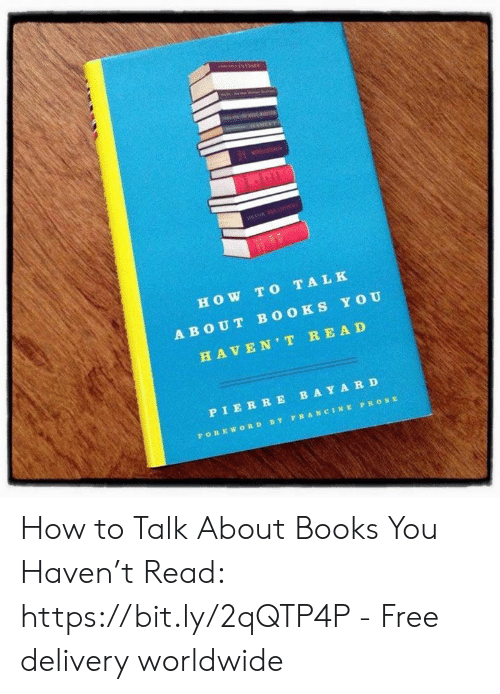 How To Review Book You Havent Read >> Casses How T O Talk About Books Haven T Read Pierrebayard By