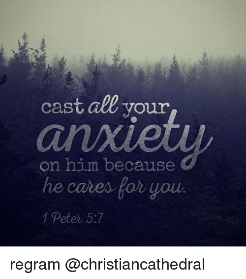 Cast Ale Our on Him Because 1 Peter 57 Regram | Meme on ME ME