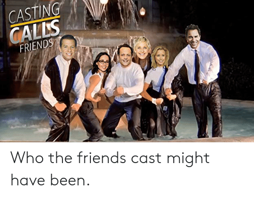 CASTING GALLS FRIENDS Who the Friends Cast Might Have Been