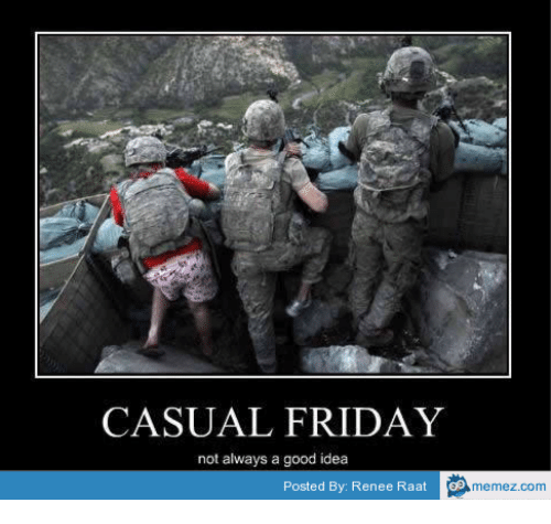casual friday not always a good idea posted by renee 17687861 ✅ 25 best memes about combat medic meme combat medic memes