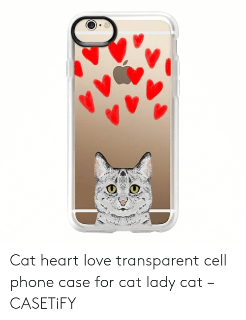 factory price c093b aa62b Cat Heart Love Transparent Cell Phone Case for Cat Lady Cat ...