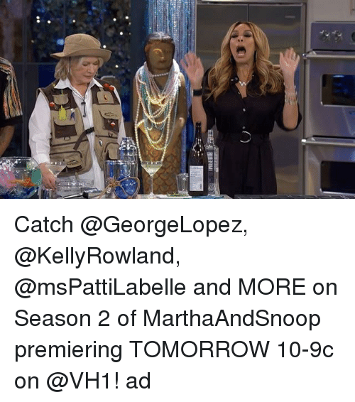 Memes, Tomorrow, and 🤖: Catch @GeorgeLopez, @KellyRowland, @msPattiLabelle and MORE on Season 2 of MarthaAndSnoop premiering TOMORROW 10-9c on @VH1! ad