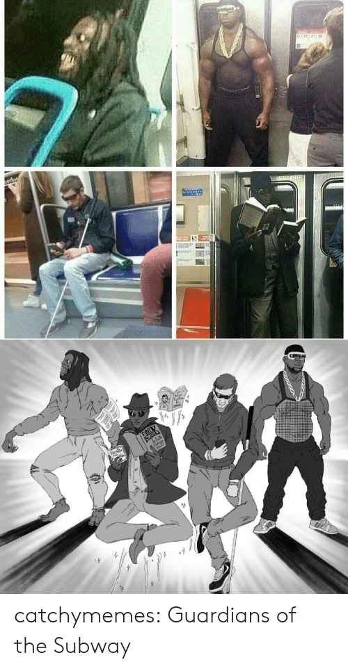 Reddit, Subway, and Tumblr: catchymemes: Guardians of the Subway