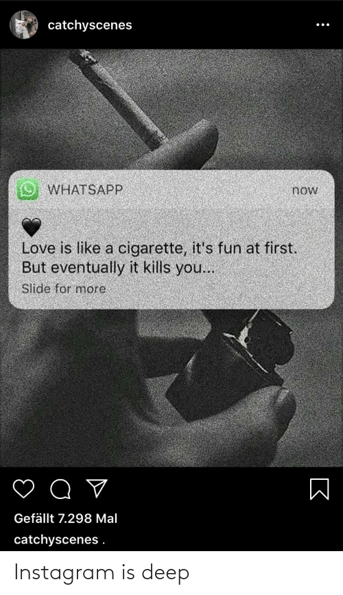 Catchyscenes 9 Whatsapp Now Love Is Like A Cigarette Its