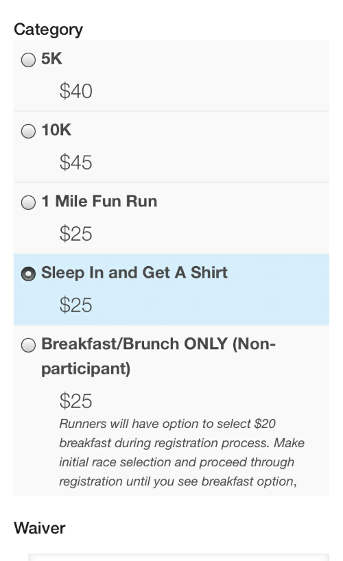 Category 5K $40 10K $45 1 Mile Fun Run $25 Sleep in and Get a Shirt