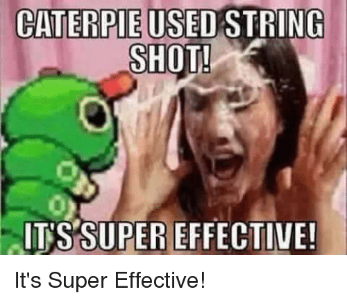 caterpie string shot its super effective it s super effective