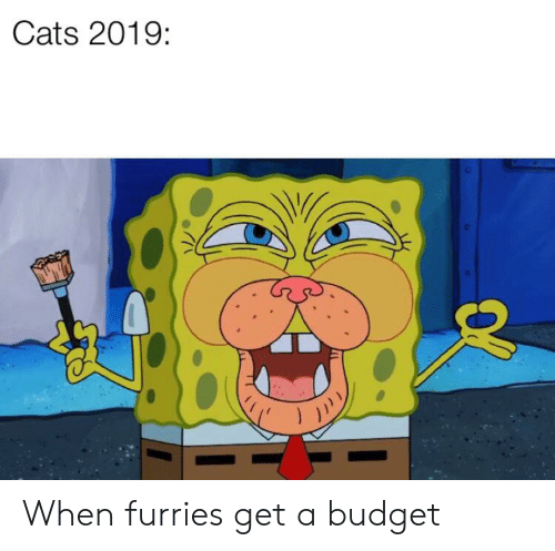 Cats 2019 When Furries Get a Budget | Cats Meme on ME ME