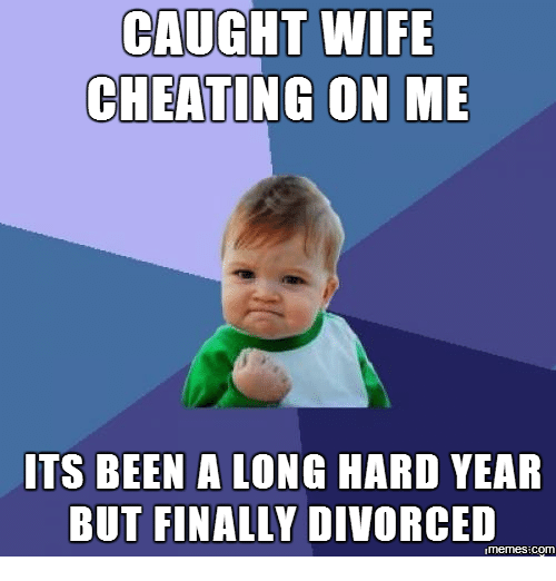 caught wife cheating on me its been a long hard 13854422 ✅ 25 best memes about caught wife cheating caught wife