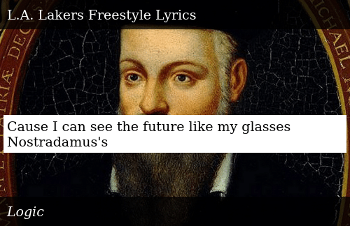 Cause I Can See the Future Like My Glasses Nostradamus's