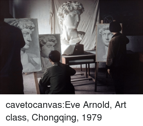 Tumblr, Blog, and Http: cavetocanvas:Eve Arnold, Art class, Chongqing, 1979