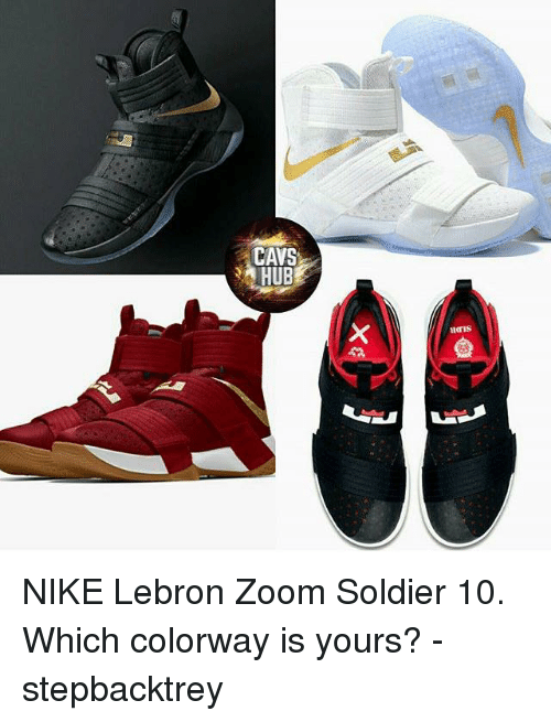 size 40 6867e f86bb Cavs, Memes, and Nike  CAVS HUB NIKE Lebron Zoom Soldier 10. Which