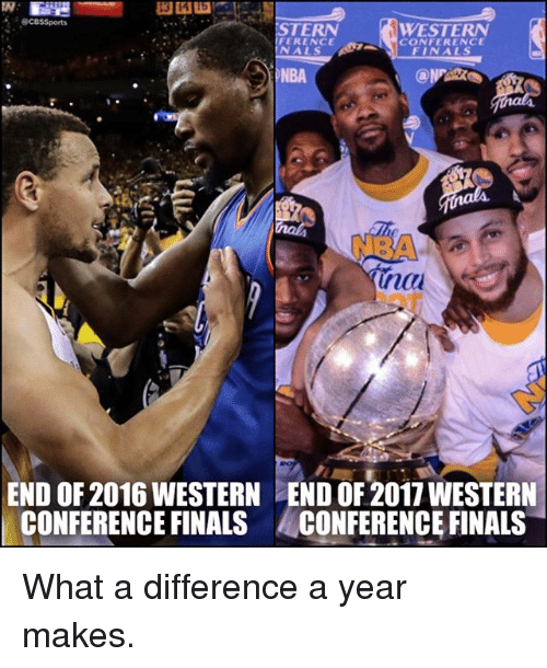 Finals, Memes, and Cbssports: CBSSports  WESTERN  STERN  FERENCE  CONFERENCE  NALS  lnau  END OF 2016WESTERN ENDOF201iWESTER  CONFERENCE FINALS  CONFERENCE FINALS What a difference a year makes.