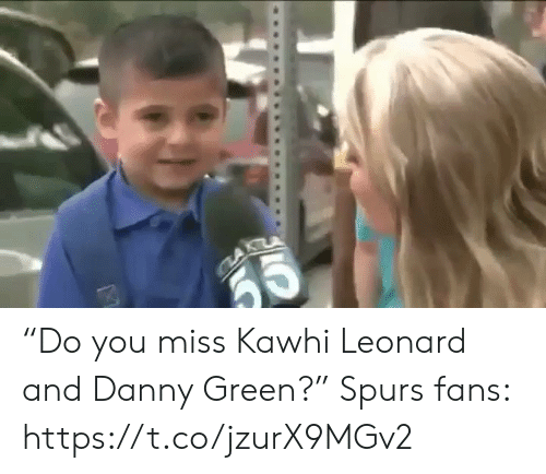 "Sports, Kawhi Leonard, and Spurs: CCA ""Do you miss Kawhi Leonard and Danny Green?""  Spurs fans: https://t.co/jzurX9MGv2"