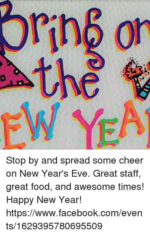 CD Stop by and Spread Some Cheer on New Year\'s Eve Great Staff Great ...